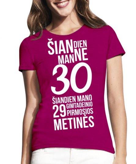 """Imperial moteriški marškinėliai """" Šiandien man ne 30"""" moteriski marskineliai, spauda ant marskineliu, balti marskineliai, tiesiogine spauda, spalvoti marskineliai, linksmi marskineliai, gimtadienio marskineliai"""