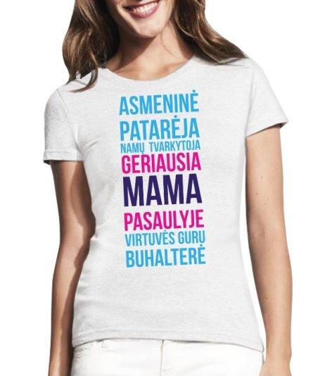 """Marškinėliai su spauda """"Geriausia mama pasaulyje"""" moteriski marskineliai, spauda ant marskineliu, balti marskineliai, tiesiogine spauda, spalvoti marskineliai, draugiu marskineliai, poru marskineliu"""