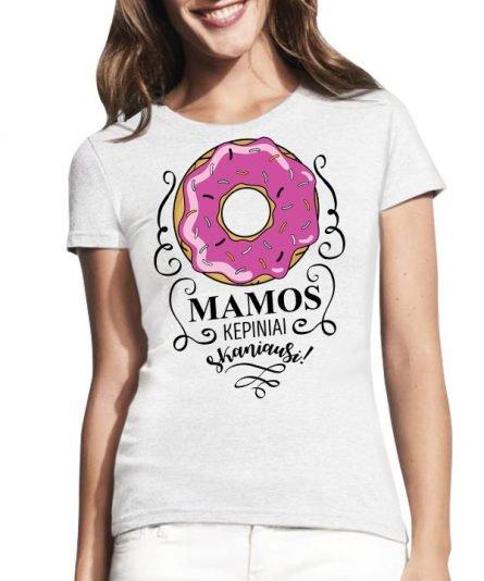 """Marškinėliai su spauda """"Mamos kepiniai skaniausi"""" moteriski marskineliai, spauda ant marskineliu, balti marskineliai, tiesiogine spauda, spalvoti marskineliai, draugiu marskineliai, poru marskineliu"""
