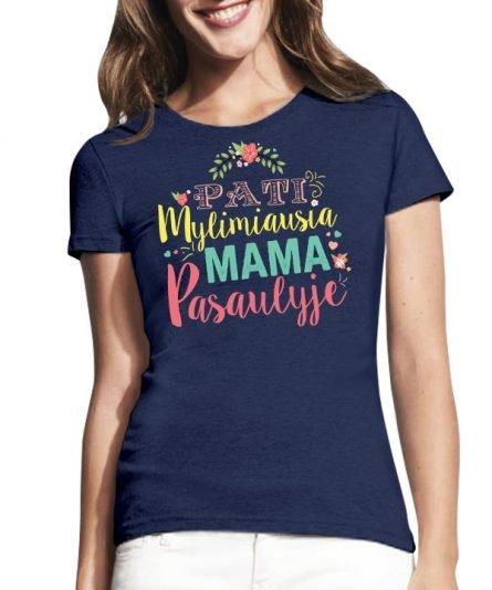 """Marškinėliai su spauda """"Mylimiausia mama"""" moteriski marskineliai, spauda ant marskineliu, balti marskineliai, tiesiogine spauda, spalvoti marskineliai, draugiu marskineliai, poru marskineliu"""