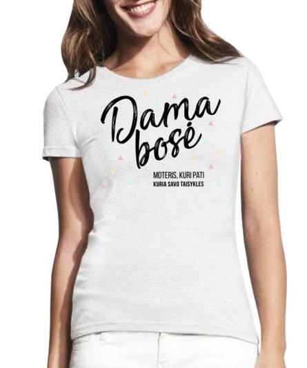 """Marškinėliai su spauda """"Dama bosė"""" moteriski marskineliai, spauda ant marskineliu, balti marskineliai, tiesiogine spauda, spalvoti marskineliai, draugiu marskineliai, poru marskineliu"""