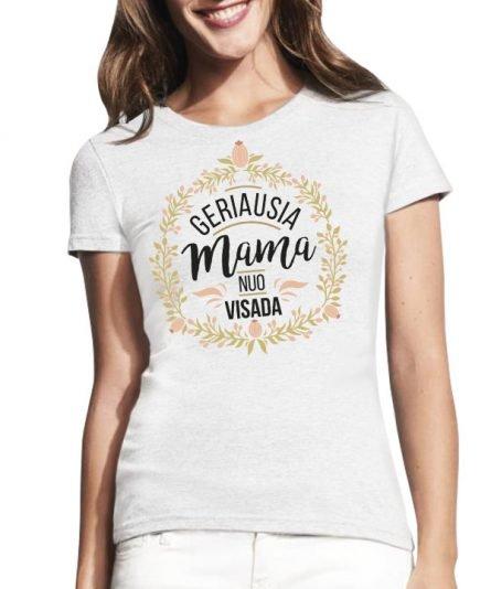 """Moteriški marškinėliai """"Geriausia mama"""" moteriski marskineliai, spauda ant marskineliu, balti marskineliai, tiesiogine spauda, spalvoti marskineliai, draugiu marskineliai, poru marskineliu"""