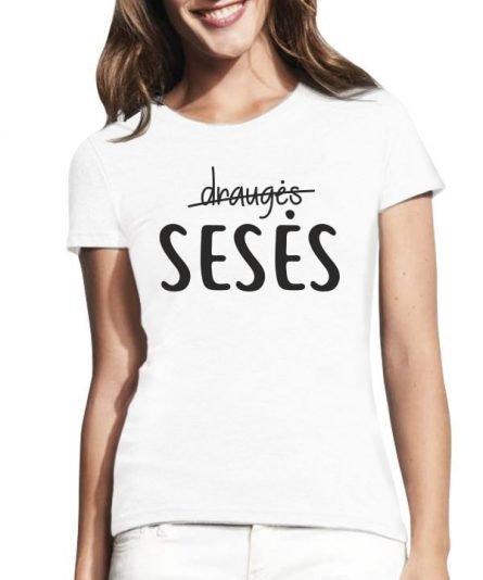 """Moteriški marškinėliai """"Sesės 1"""" , draugiu marskineliai su spauda, moteriski marskineliai su spauda, originalus marskineliai draugems"""
