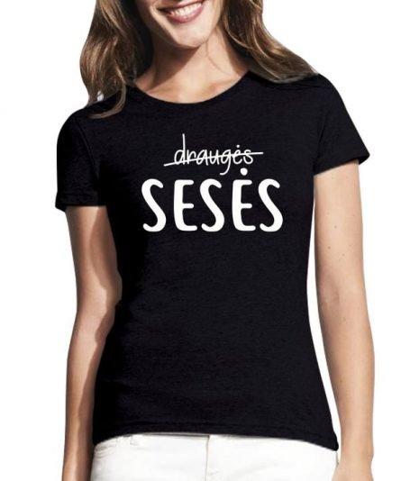 """Moteriški marškinėliai """"Sesės 2"""" , originalus marskineliai draugems, moteriski marskineliai su spauda, draugiu marskineliai"""