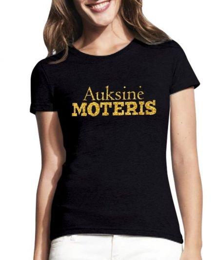 """Moteriški marškinėliai """"Auksinė moteris"""" , moteriski marskineliai su spauda, auksine spauda, marskineliu naujiena, auksine moteris marskineliai, unikalus marskineliai, originalus marskineliai moterims, marskineliai jai, marskineliai zmonai"""