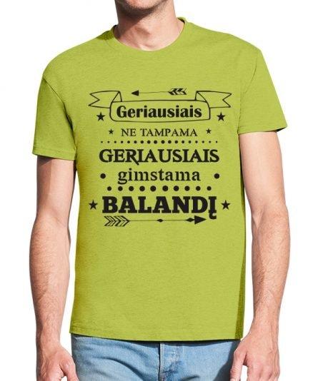 """Vyriški marškinėliai """"Geriausiais gimstama"""" , vyriski marskineliai gimtadienio proga, gimtadienio marskineliai, gimtadienio dovana, marskineliai vyrui, marskineliai draugui, dovana draugui, originalus marskineliai su spauda"""