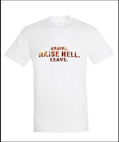 """Universalūs marškinėliai """"Arrive. Raise Hell. """", Marskineliai.lt, susikurkite savo marškinėlius"""