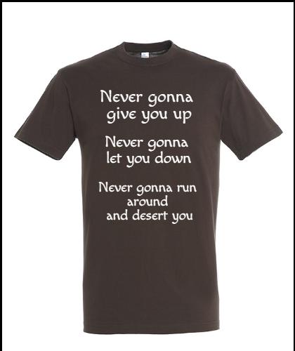 """Universalūs marškinėliai """"never gonna give """", Marskineliai.lt, susikurkite savo marškinėlius"""