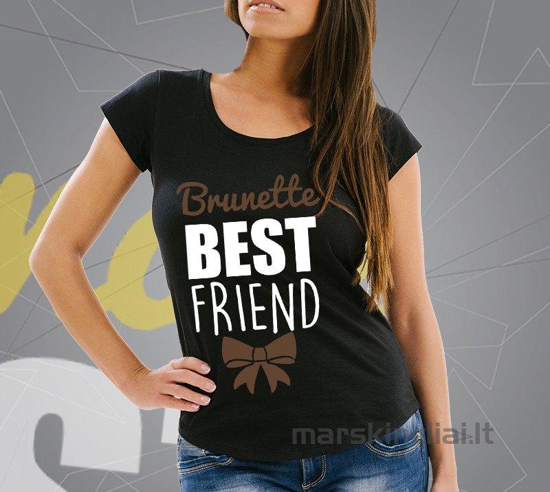"""Moteriški marškinėliai """"Draugė brunetė"""""""