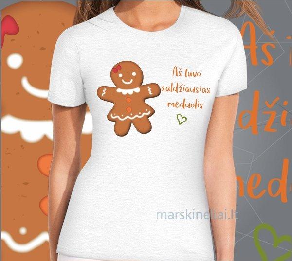 """Moteriški marškinėliai """"Saldžiausias meduolis"""""""