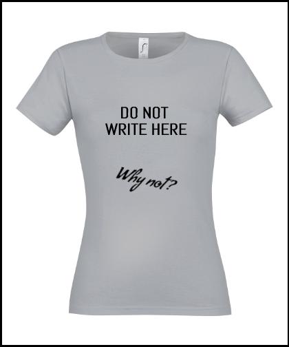 """Moteriški marškinėliai """"Why not"""", Marskineliai.lt, susikurkite savo marškinėlius"""