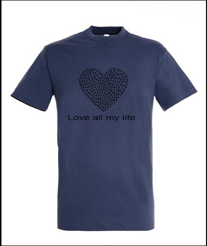"""Universalūs marškinėliai """"Love all my life"""", Marskineliai.lt, susikurkite savo marškinėlius"""