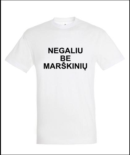 """Universalūs marškinėliai """"Be marškinių"""", Marskineliai.lt, susikurkite savo marškinėlius"""