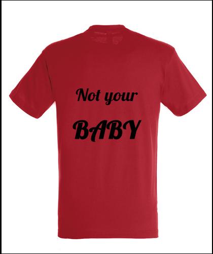 """Universalūs marškinėliai """"Not your baby"""", Marskineliai.lt, susikurkite savo marškinėlius"""