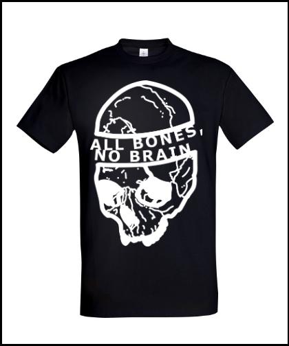 """Universalūs marškinėliai """"ALL BONE, NO BRAIN"""", Marskineliai.lt, susikurkite savo marškinėlius"""