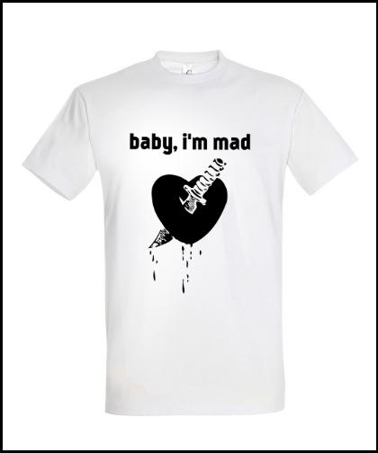 """Universalūs marškinėliai """"Baby I'm Mad"""", Marskineliai.lt, susikurkite savo marškinėlius"""