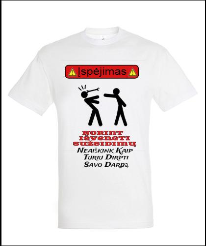 """Universalūs marškinėliai """"Ispejimas"""", Marskineliai.lt, susikurkite savo marškinėlius"""