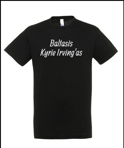 """Universalūs marškinėliai """"Būk kaip Kyrie"""", Marskineliai.lt, susikurkite savo marškinėlius"""