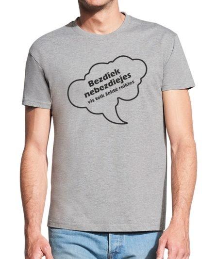 Vyriški marškinėliai su spauda Bezdiek nebezdiejes