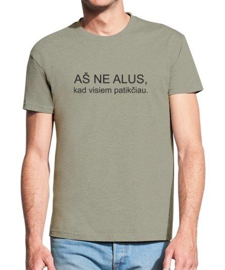 Vyriški marškinėliai su spauda Aš ne alu, kad visiems patikčiau